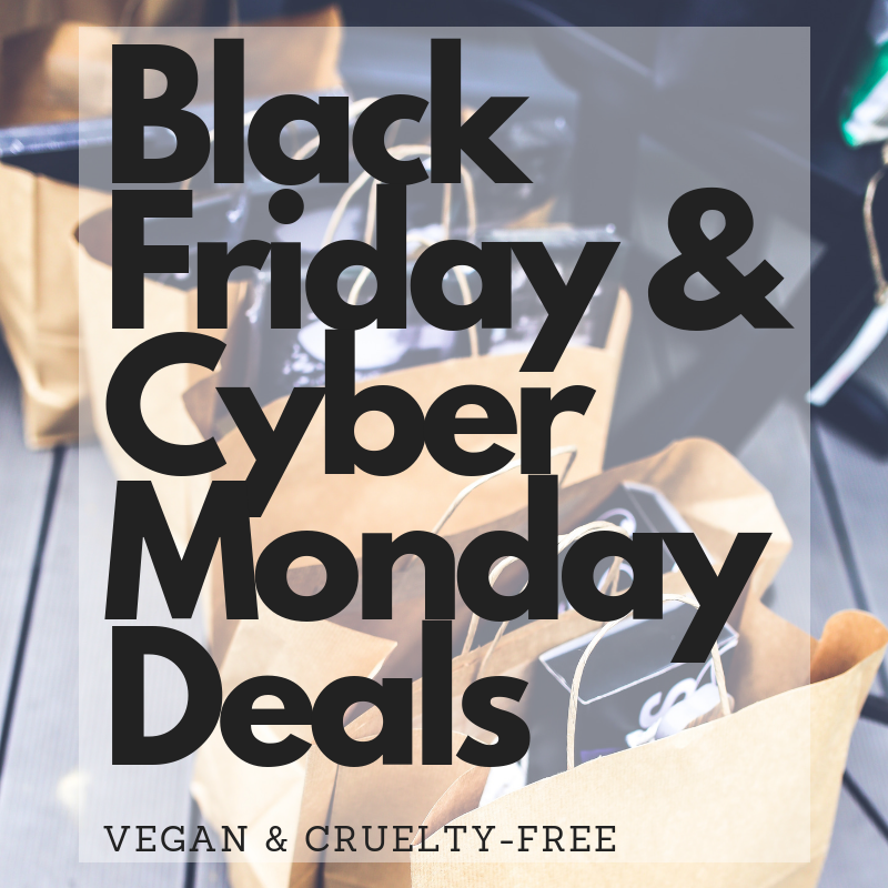The Best Vegan Cruelty Free Black Friday Cyber Monday Deals 2019 Vegan Beauty Review Vegan And Cruelty Free Beauty Fashion Food And Lifestyle Vegan Beauty Review Vegan And